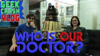 Who is Our Favorite Doctor? - Geek Crash Course Vlog