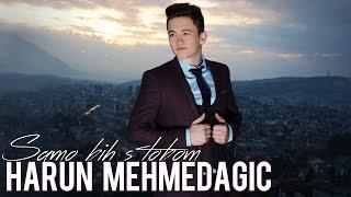Harun Mehmedagic - 2016 - Samo bih s tobom