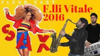 F.lli Vitale 2016 - SAX (Official Video)