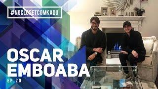 OSCAR EMBOABA #NOCLOSETCOMKADU - EP. 20