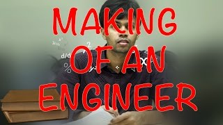 Making of an Engineer-Indian way