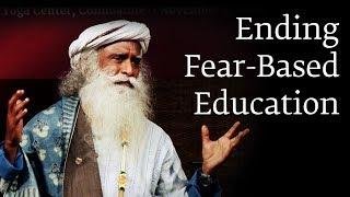 Ending Fear-Based Education