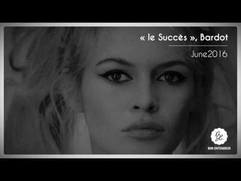 Xxx Mp4 Bon Entendeur Le Succès Bardot June 2016 3gp Sex