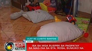 SONA: 1 sa mga suspek sa pagpatay sa mag-ina sa Sta. Rosa, Laguna, sumuko na