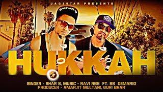 Hukkah | Shar S & Ravi RBS  Ft. Demario SB | Latest Punjabi Song 2015 | Hurrr Records