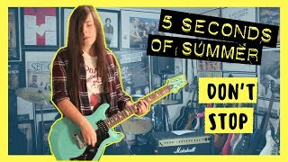 Don't Stop guitar cover 5 Seconds of Summer (5SOS)