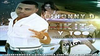 RIKITA  Y Too  Jhonny D *.*''