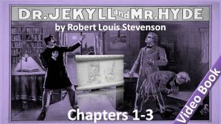 The Strange Case of Dr Jekyll and Mr Hyde by Robert Louis Stevenson - Chapter 01-03
