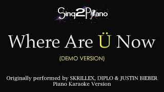 Where Are Ü Now (Piano karaoke demo) Skrillex Diplo Justin Bieber