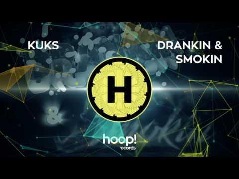 KuKs - Drankin & Smokin (Original Mix)