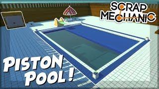 PISTON HOUSE PART 3 - PISTON POOL!!! - Scrap Mechanic Creations! - Episode 89
