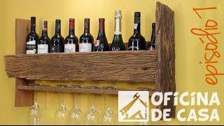 Estante Porta Vinhos e Taças - episódio 1 #DIY • Oficina de Casa