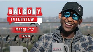 #BalconyInterview: Maggz On The New Era x Why It Took 8 Years For An Album