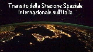 Transito della Stazione Spaziale Internazionale sull'Italia - ISS flyby over Italy