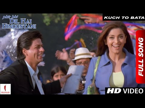 Xxx Mp4 Kuch To Bata Full Song Phir Bhi Dil Hai Hindustani Shah Rukh Khan Juhi Chawla 3gp Sex