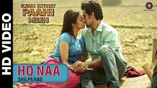 Ho Naa - Kaun Kitney Paani Mein | Shilpa Rao | Kunal Kapoor, Radhika Apte & Gulshan Grover