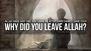 This Happens When You Leave Allah (SAD TRUTH)