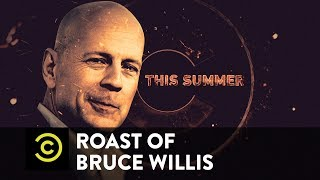 Coming This Summer: The Roast of Bruce Willis