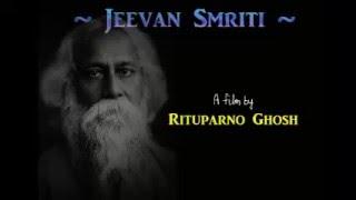 Jeevan Smriti - The last film made by Rituparno Ghosh on Gurudeb Rabindranath Tagore