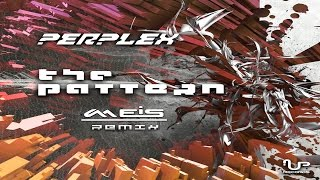 Perplex - The Pattern (MEIS Remix) ᴴᴰ