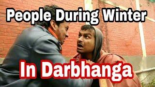 People During Winter In Darbhanga|funny video| Mr.Nautanki 2.O