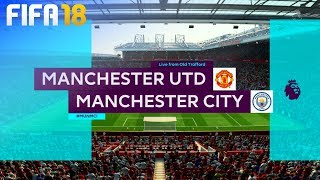 FIFA 18 - Manchester United vs. Manchester City @ Old Trafford