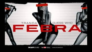 Tranda - Febra (cu Guess Who)
