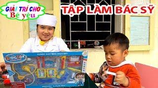ĐỒ CHƠI BÁC SỸ KHÁM BỆNH CHO EM TRAI | Toy doctor for his brother 💚 Giải trí cho Bé yêu