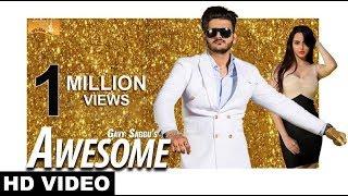 Awesome (Full Video)- Gavy Saggu -New Punjabi Song 2017- Latest Punjabi Songs 2017 -White Hill Music