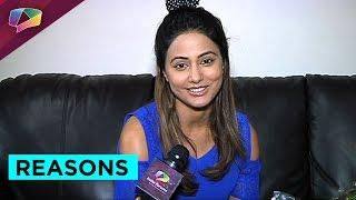Hina Khan reveals the reason behind