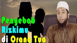 Penyebab Rizkimu di Orang Tua - Ustadz Dr. Khalid Basalamah