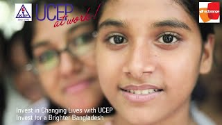 Invest in Bangladesh, Invest in UCEP