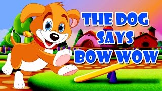 The Dog Says Bow Wow | English Nursery Rhymes | Cartoon/Animated Rhymes For Kids