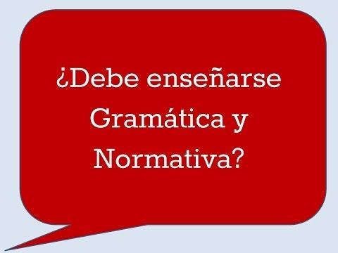 ¿Se debe enseñar Gramática y Normativa? Por Carolina Seoane