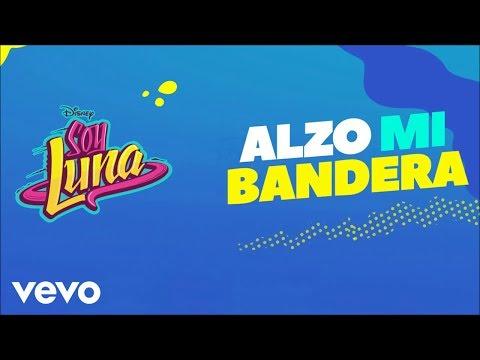 Elenco de Soy Luna - Alzo Mi Bandera (Ft. Candelaria Molfese)