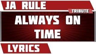 Always On Time - Ja Rule tribute - Lyrics