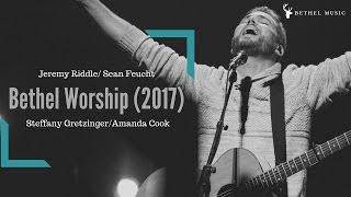 Bethel Music 2017 | Jeremy Riddle | Sean Feucht | Steffany Gretzinger | Amanda Cook