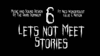 6 Scary Lets Not Meet Stories Ft Nico Wonderdust and Lillie C Nation | True Reddit Horror Stor  New
