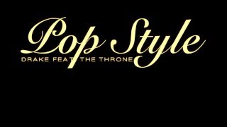 Pop style - Drake Ft. The Throne