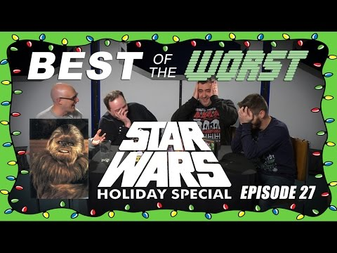 Best of the Worst The Star Wars Holiday Special