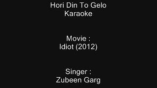Hori Din To Gelo - Karaoke - Idiot (2012) - Zubeen Garg