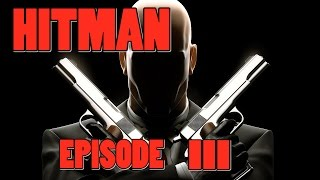 HITMAN - Episode 3 (FIN)