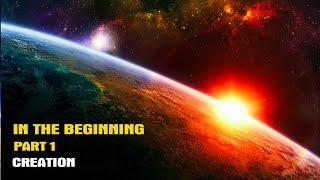 In The Beginning Part 1: Creation