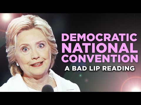 DEMOCRATIC NATIONAL CONVENTION — A Bad Lip Reading
