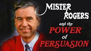 Mr. Rogers and the Power of Persuasion