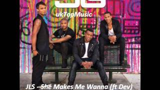JLS - She Makes Me Wanna Ft. Dev