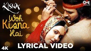 Woh Kisna Hain Lyrical - Kisna | Vivek Oberoi, Isha Sharvani | A. R. Rahman, Javed Akhtar