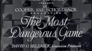 The Most Dangerous Game (1932) [Adventure] [Horror]