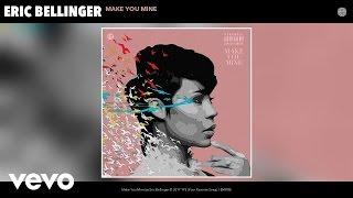 Eric Bellinger - Make You Mine (Audio)