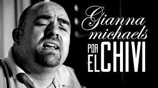 EL CHIVI - Gianna Michaels [Tu madre es puta Cover]